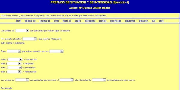 http://centros3.pntic.mec.es/cp.antonio.de.ulloa/webactivhotpot/raiz/Hot%20Pot/lengua6/prefijossufijos/situacionintensidad.htm